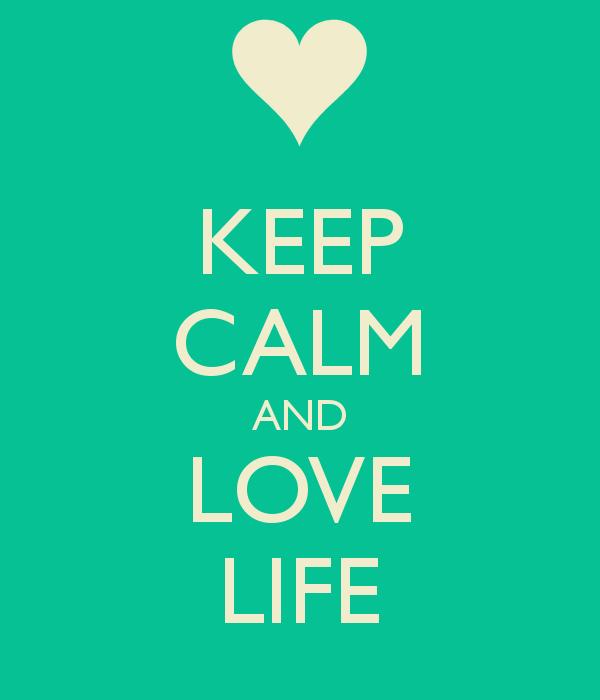 keep-calm-and-love-life