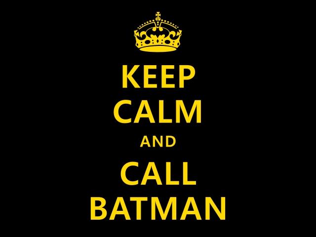 keep_calm_and_call_batman